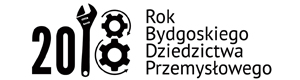 Rok dziedzictwa przemysłowego | Bydgoszcz 2018