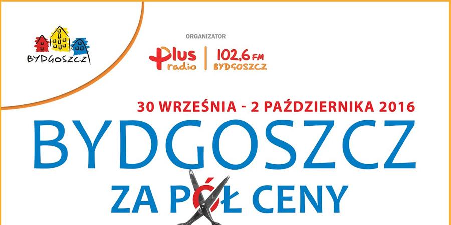 Polska Za Pół Ceny 2019: Bydgoszcz Za Pół Ceny 2016